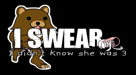 Pedobear I swear didnt know