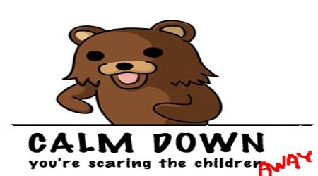 Pedobear calm down